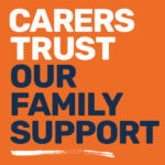 Carers Trust Our Family Support